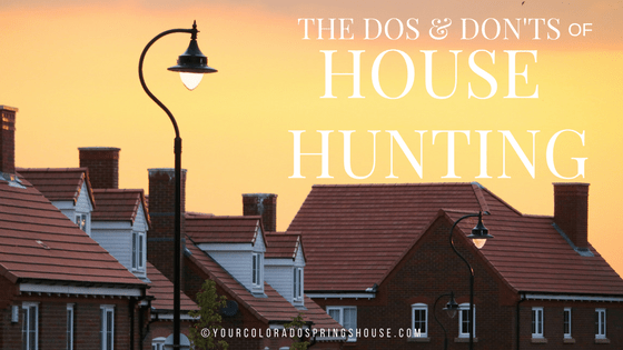 House Hunting Do's and Don'ts
