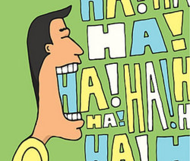 Because Laughter Is Good For Us Humor Can Play An Important Role In Our Health