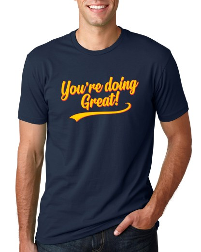 You're Doing Great Retro Script Unisex T-Shirt - Yellow & Red on Navy