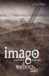 Imago Chronicles Book 1 - A Warrior's Tale. Photo courtesy of Lorna Suzuki.