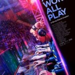 Movie Review – <i>All Work All Play: The Pursuit of eSports Glory</I>. It's All Fun and Games Until Someone Gets Paid.