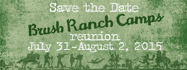 Save the Date: Brush Ranch Camps Reunion!!
