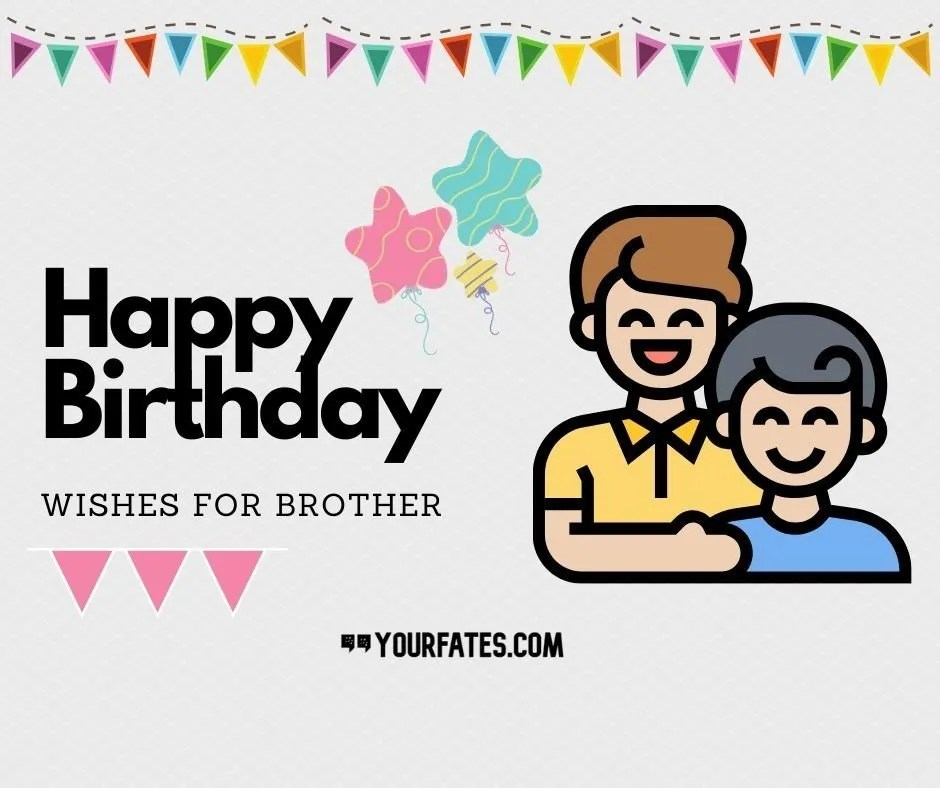 Best 100 Happy Birthday Wishes For Brother Yourfates