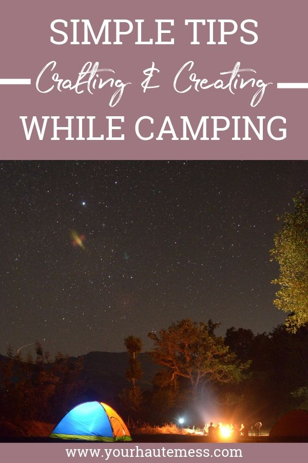 simple tips crafting and creating while camping