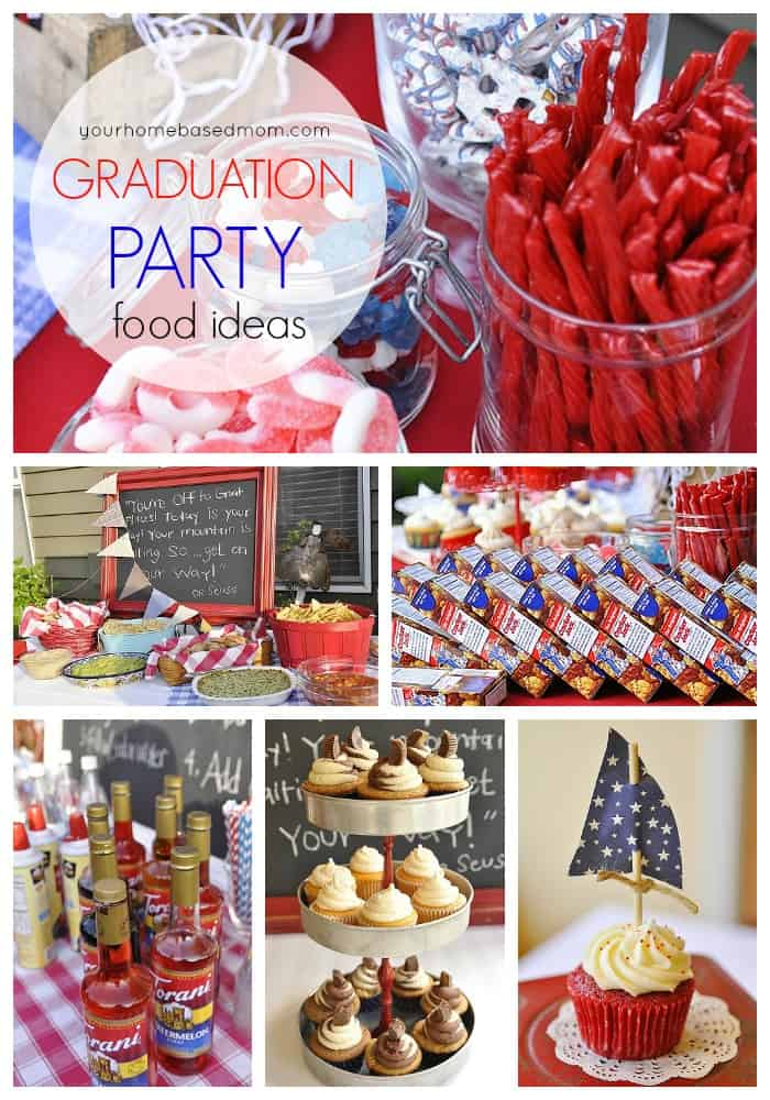 Graduation Party The Food Your Homebased Mom