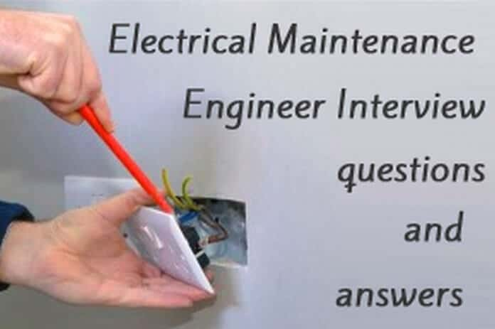 Electrical Maintenance Engineer Interview Questions And