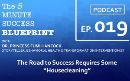 "The Road to Success Requires Some ""Housecleaning"" & ""Heartcleaning"""