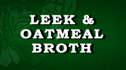Leek & Oatmeal Broth Recipe