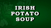 Irish potato Soup Recipe