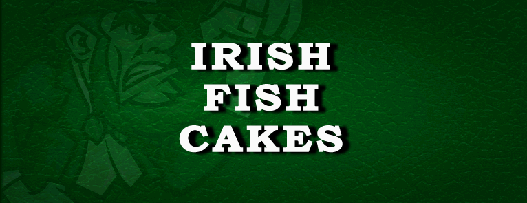How to make irish fish cakes irish food recipes from ireland for Irish fish recipes