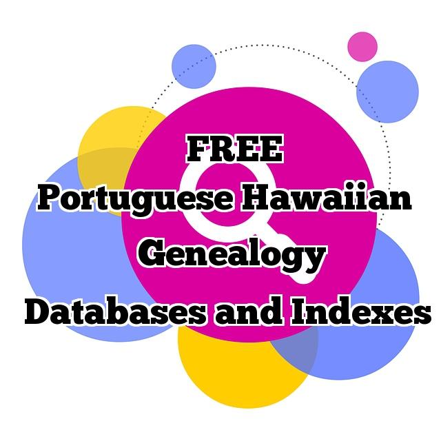 links to free genealogy databases portuguese hawaii