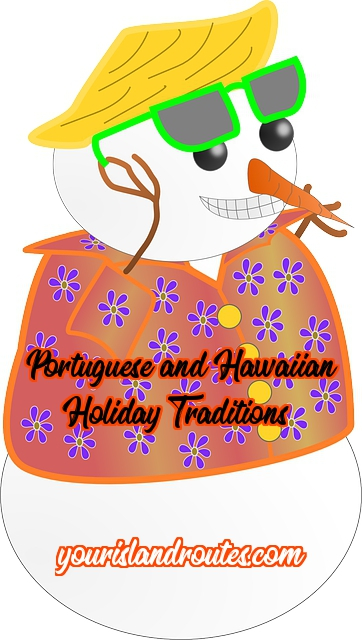 portuguese and hawaiian christmas traditions