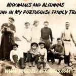 Nicknames and Alcunhas Found in My Portuguese Family Tree