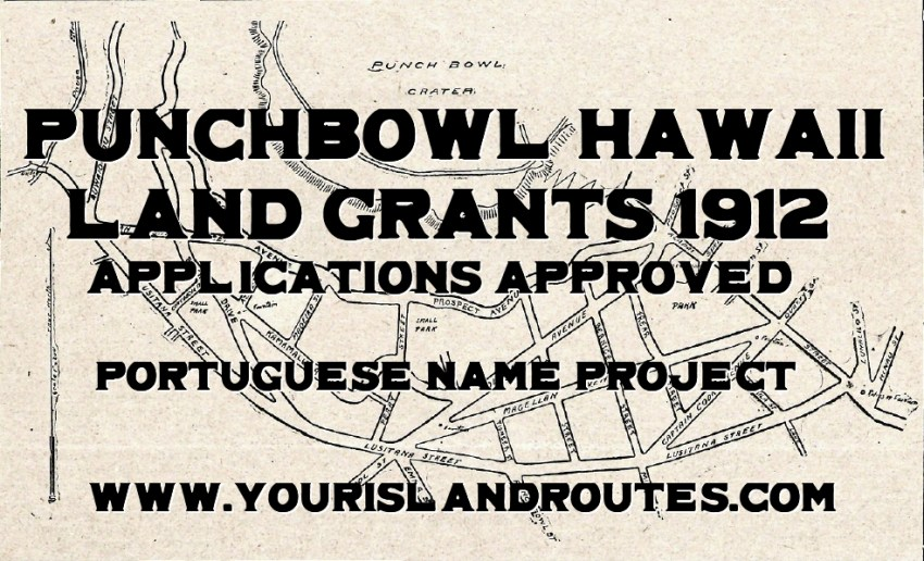 punchbowl hawaii land grands approved 1912
