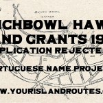 Punchbowl Land Grants Rejected 1912:  List of Portuguese Names