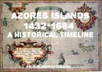 The Azores Islands, 1432-1684:  An Historical Timeline