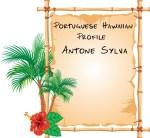 Portuguese Hawaiian Profile: Antone Sylva,  A Maui Legend