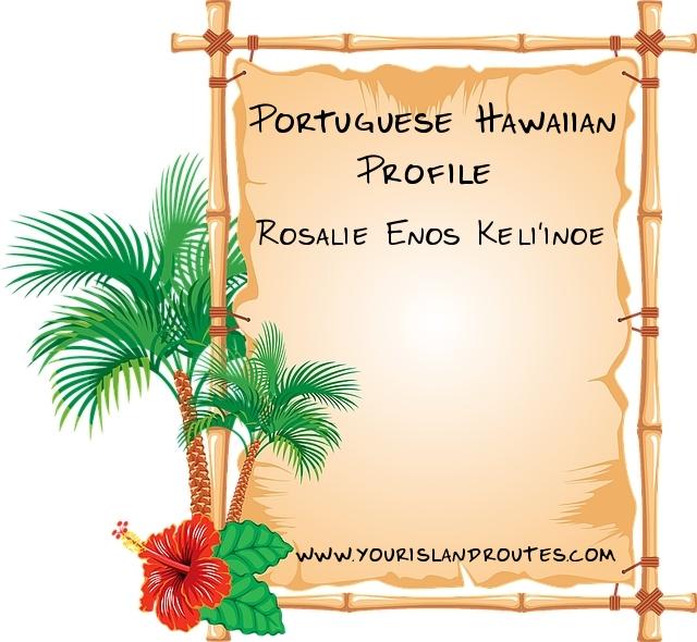 Portuguese in Hawaii Rosalie Enos Kel'linoe