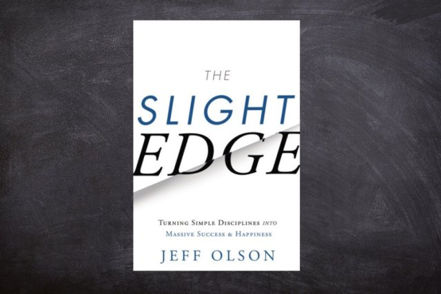 lessons from The Slight Edge: Your First Step Towards Success