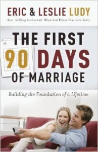 first 90 days of marriage by eric and leslie ludy