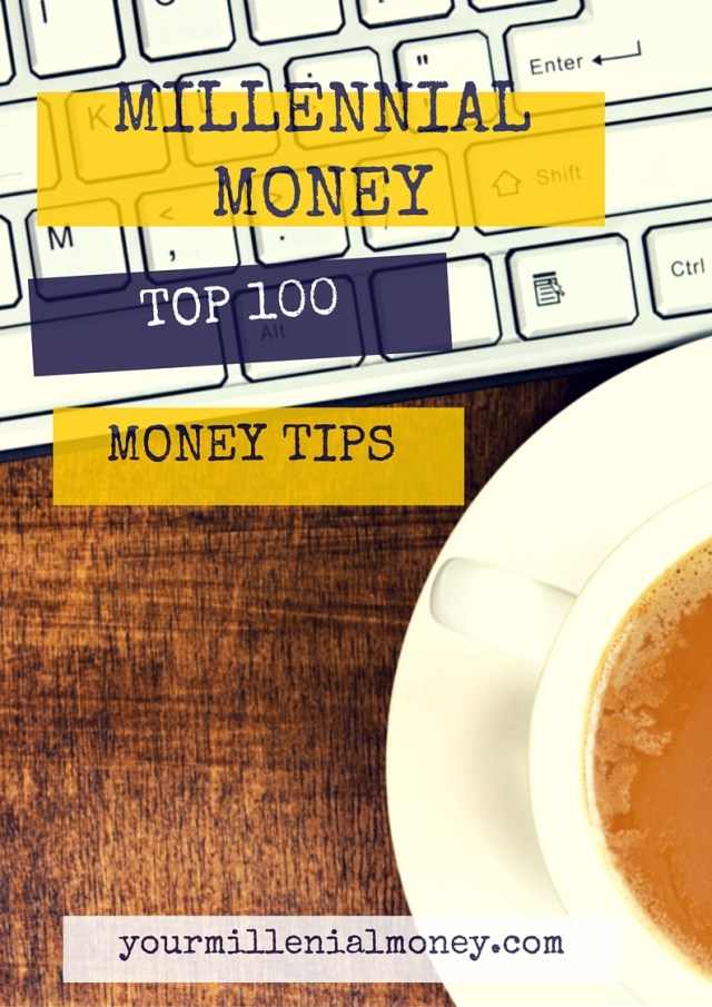 The Ultimate Guide to the top 100 millennial money tips for 2016.