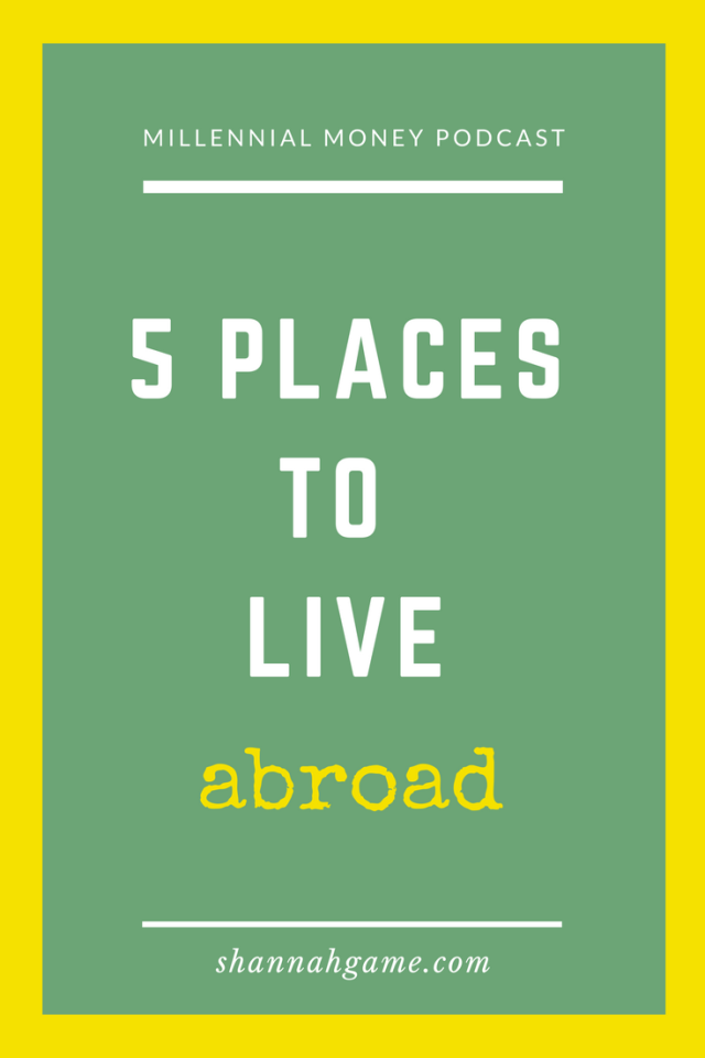 Moving abroad is exciting...before you settle on a place to live abroad, check out tips on things you should plan for and 5 places that might be a good fit for you to land.