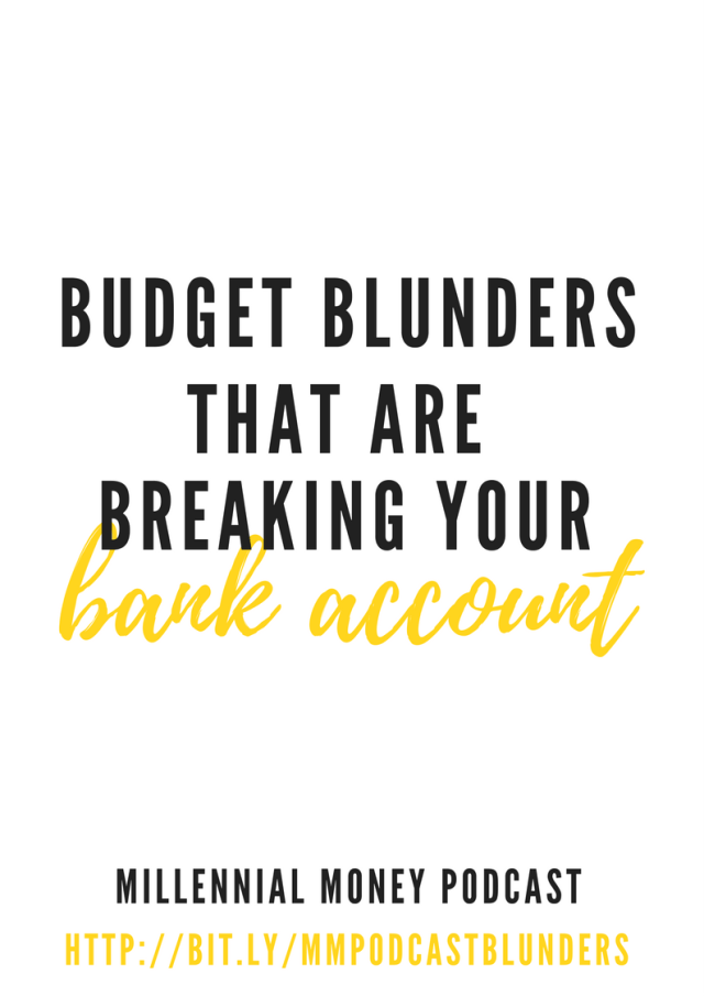 Find out the common budget blunders that will break your bank account.