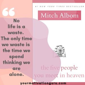 The Five People You Meet in Heaven - Mitch Albom Quotes