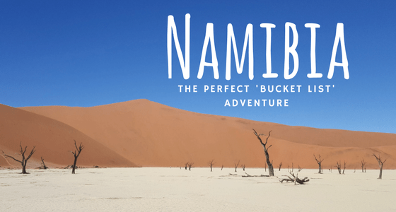 Namibia: The Perfect 'Bucket List' Adventure