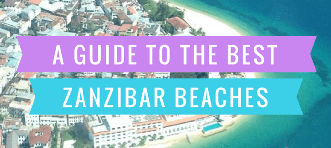 Your Next Big Trip's Guide to the Best Zanzibar Beaches