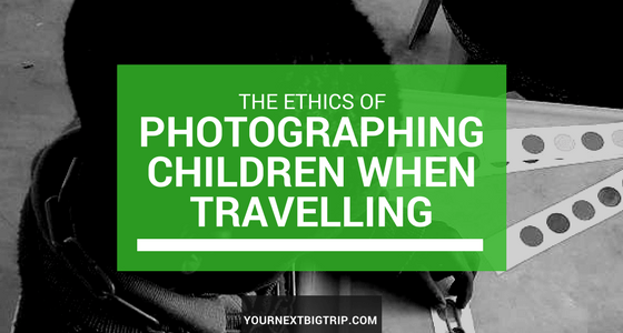 The Ethics of Travel Photography: Should we take photos of children?