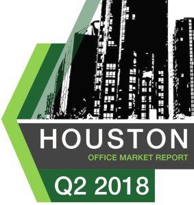Houston Office Market Report for Q2 2018