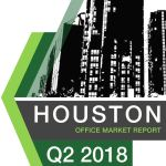 Houston Office Market Report for Q2 2018