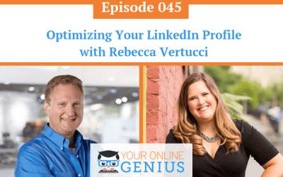 Ep 45: Optimizing Your LinkedIn Profile with Rebecca Vertucci
