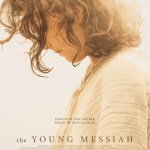 GIVEAWAY: Win 2 Tickets to See The Young Messiah
