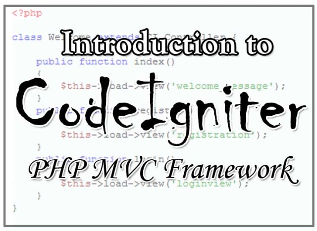 Introduction to CodeIgniter PHP MVC Framework