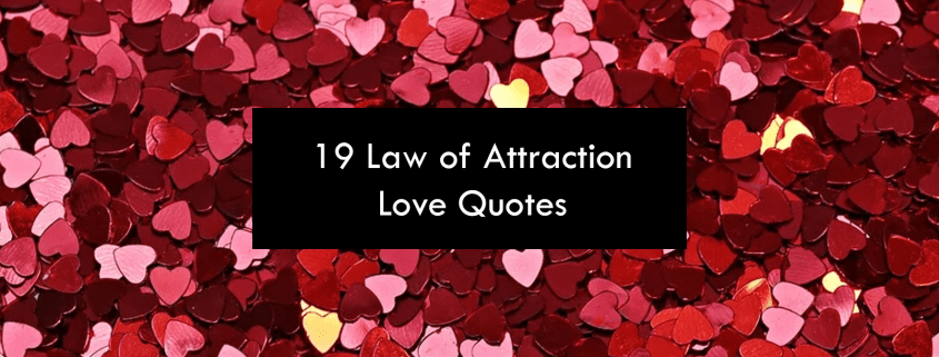 19 Law of Attraction Love Quotes