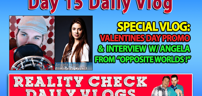 DAY 15 VLOG: Opposite Worlds Interview w/ Angela & V-Day!
