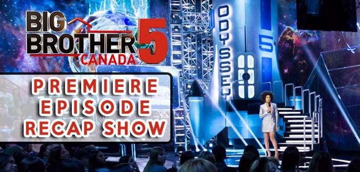 #BBCAN5 Premier Episode Recap Show