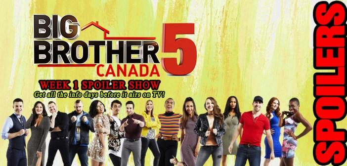 #BBCAN5 SPOILER SHOW: Week 1