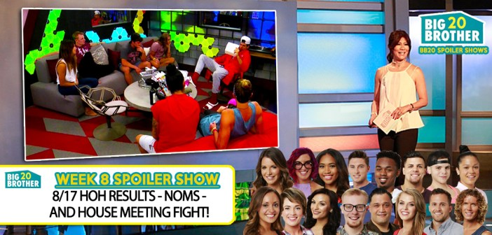 BB20 WEEK 8 SHOW: HOH – NOMS – HOUSE MEETING!