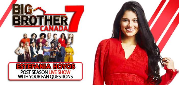 BBCAN7 POST SEASON WITH: Estefania Hoyos