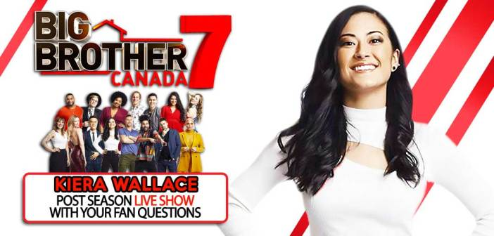 BBCAN7 POST SEASON WITH: Kiera Wallace