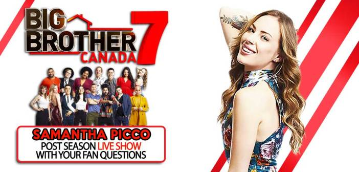 BBCAN7 POST SEASON WITH: Samantha Picco