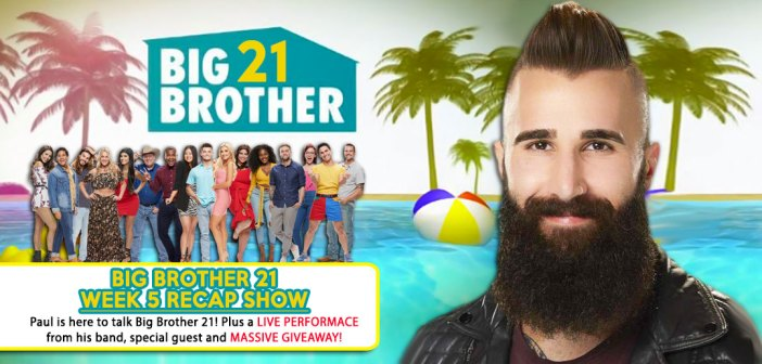 BB21 WEEK 5 RECAP: With Paul Abrahamian!