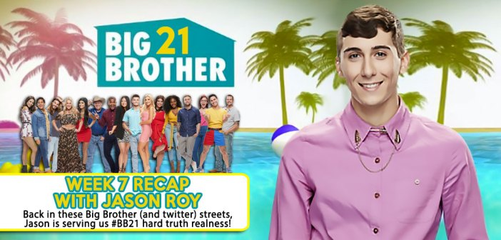 BB21 WEEK 7 RECAP WITH: Jason Roy