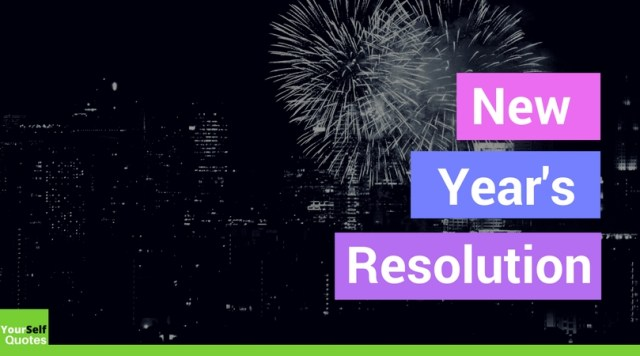 New Years Resolution Quotes Ideas - Best New Year's Resolution Quotes Ideas to inspire You for 2020