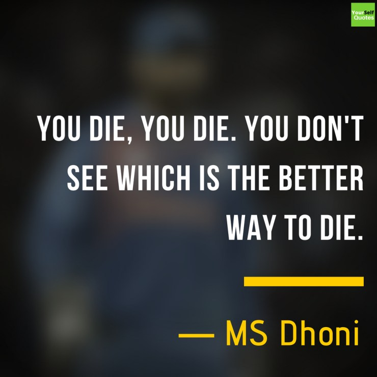 MS Dhoni Quote on Life