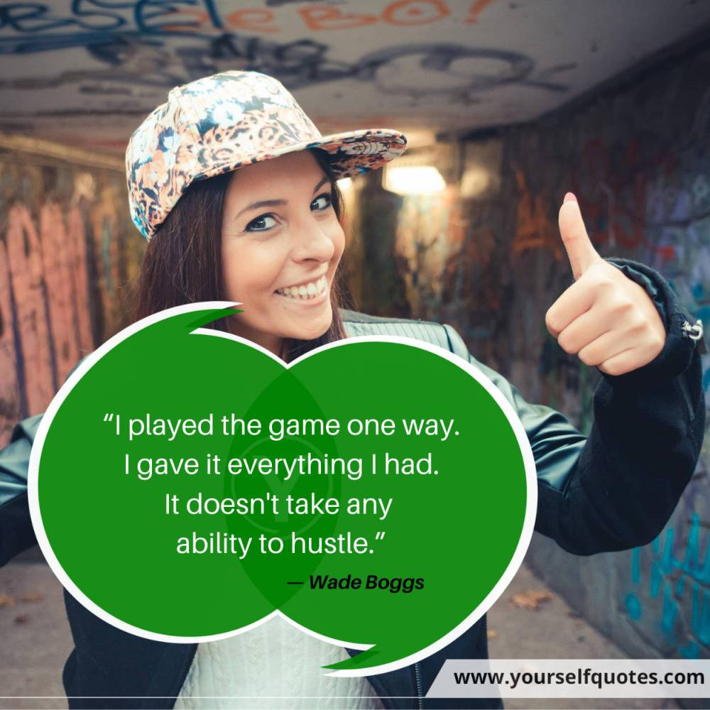 Hustle Quotes by Wade Boggs
