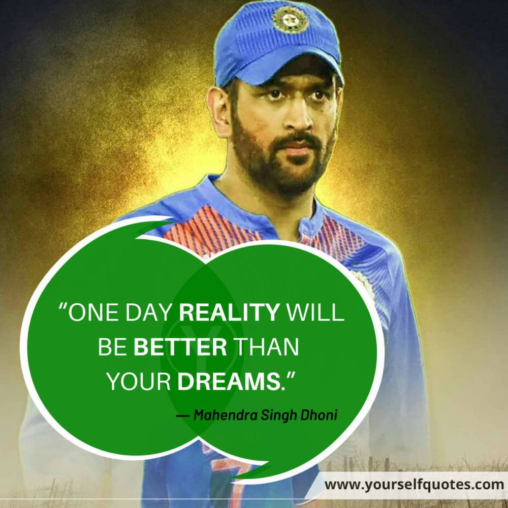 Dhoni Quotes